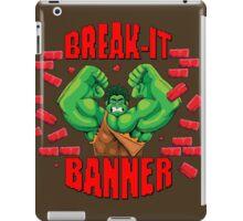 Break-It Banner iPad Case/Skin