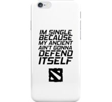 I'm Single Because Of Reasons iPhone Case/Skin