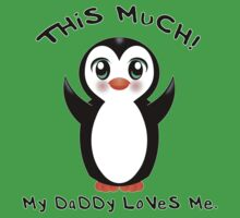 My Daddy Loves Me ~ Baby Penguin Kids Clothes