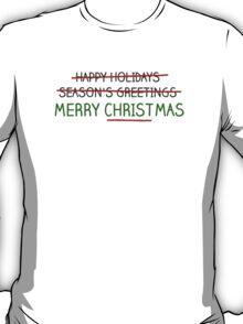 Merry Christmas, Not Season's Greetings T-Shirt
