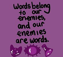 WTNV: Words belong to our enemies, and our enemies are words. by Endxrphins Apparel