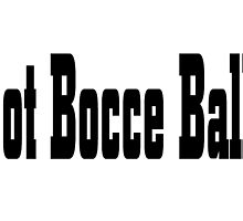 Bocce Ball by greatshirts