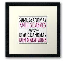 Limited Editon 'Some Grandmas Knit Scarves, Real Grandmas Run Marathons' T-shirt, Accessories and Gifts Framed Print
