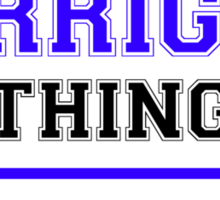 It's a CORRIGAN thing, you wouldn't understand !! Sticker