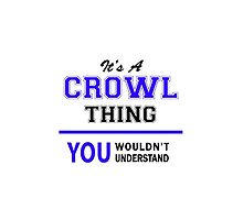 It's a CROWL thing, you wouldn't understand !! by yourname