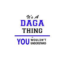 It's a DAGA thing, you wouldn't understand !! by yourname