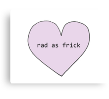 Tumblr Heart - Rad As Frick Canvas Print