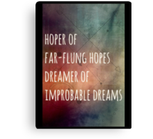Hoper of far flung hopes, dreamer of impossible dreams Canvas Print