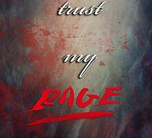 TRUST MY RAGE by scarletprophesy