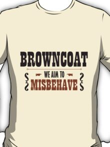 Browncoat - We Aim To Misbehave T-Shirt