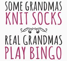 Must-Have 'Some Grandmas Knit Socks, Real Grandmas Play Bingo' T-shirt, Accessories and Gifts by Albany Retro