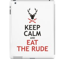 Keep Calm And Eat The Rude iPad Case/Skin
