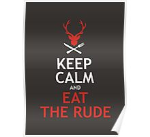 Keep Calm And Eat The Rude Poster