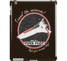 Travel The Universe!  Enlist as a Viper Pilot Today iPad Case/Skin