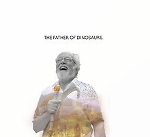 The Father of Dinosaurs. by RobGame