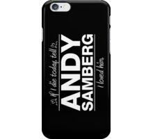 Andy Samberg - If I Die Series (Variant) iPhone Case/Skin