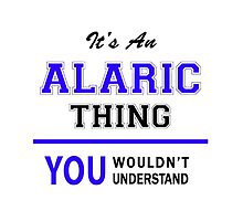 It's an ALARIC thing, you wouldn't understand !! by allnames