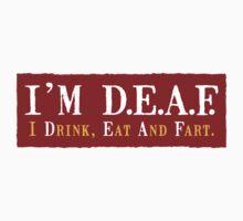 I'm D.E.A.F. by PacArtist70