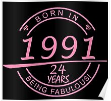 born in 1991... 24 years being fabulous! Poster