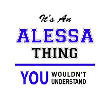 It's an ALESSA thing, you wouldn't understand !! by allnames