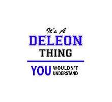 It's a DELEON thing, you wouldn't understand !! by yourname