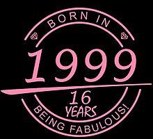 born in 1999... 16 years being fabulous! by birthdaytees