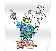 Kill the grateful dead. Rare tee worn by Kurt. Poster