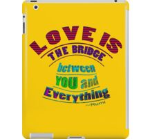 LOVE IS the bridge iPad Case/Skin
