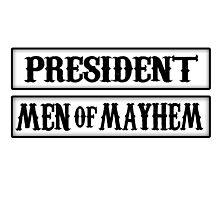 President - Men Of Mayhem (Sons Of Anarchy) by phenommachine