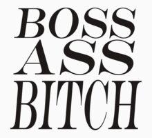 Boss Ass Bitch - PTAF by MATDiamonds