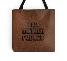 BAD MOTHERFU**ER Tote Bag