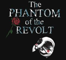 The Phantom Of The Revolt by wytrab8
