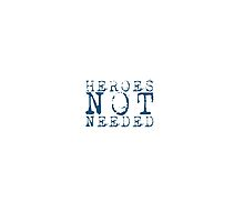 HeroesNotNeeded (TheTee) by Boudica-