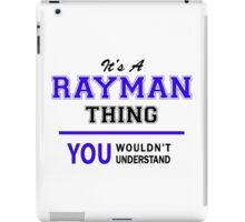 It's a RAYMAN thing, you wouldn't understand !! iPad Case/Skin