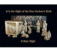 O Holy Night ~ It is the Night of the Dear Saviour's Birth Photographic Print