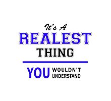 It's a REALEST thing, you wouldn't understand !! by thestarmaker
