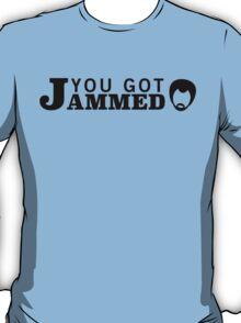 You Got Jammed! (Text) T-Shirt