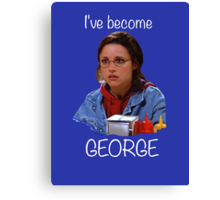 Elaine - I've Become George Canvas Print