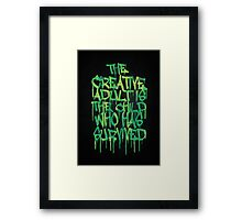 Graffiti Tag Typography! The Creative Adult is the Child Who Has Survived  Framed Print