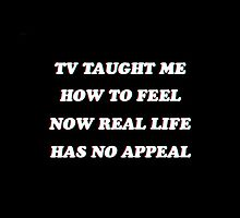 TV Taught Me How To Feel // Black  by nikolinalooch
