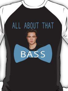 All About That (Chuck) Bass T-Shirt