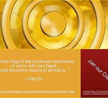 """ Prime Yoga is the continues experience of union with own heart, with the prime source of all that is "" by odintheta"