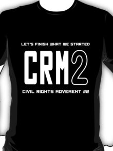 CRM2 -- Civil Rights Movement #2 T-Shirt