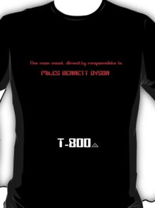 The man most directly responsible is Miles Bennett Dyson (t2 minimal) T-Shirt