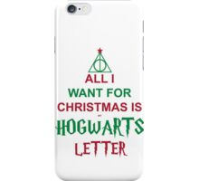 All I want for Christmas is my Hogwarts letter iPhone Case/Skin