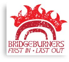 Bridge BURNERS DISTRESSED VERSION first in last out Malazan fan design BRIDGEBURNERS Canvas Print