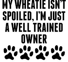 Well Trained Wheatie Owner by kwg2200