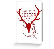 This Is My Design Greeting Card