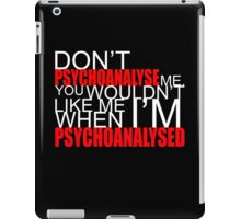Don't Psychoanalyse Me. iPad Case/Skin