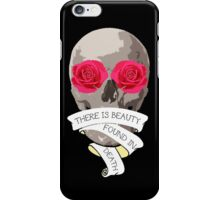 There is Beauty found in Death iPhone Case/Skin